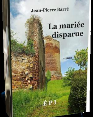 La mariée disparue, roman de l'auteur Jean-Pierre Barré
